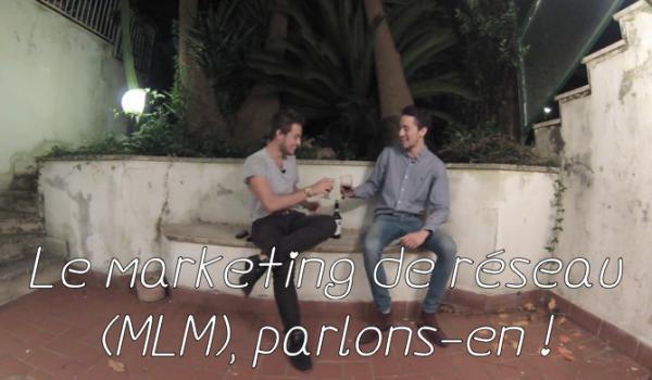 Le marketing de réseau (MLM), parlons-en ! - Club Millionnaire 8aaaeb98020a