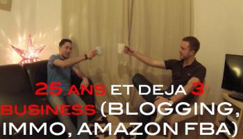 25-ans-et-deja-3-business-blogging-immo-amazon-fba