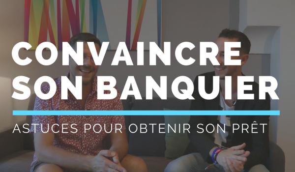 CONVAINCRE-SON-BANQUIER