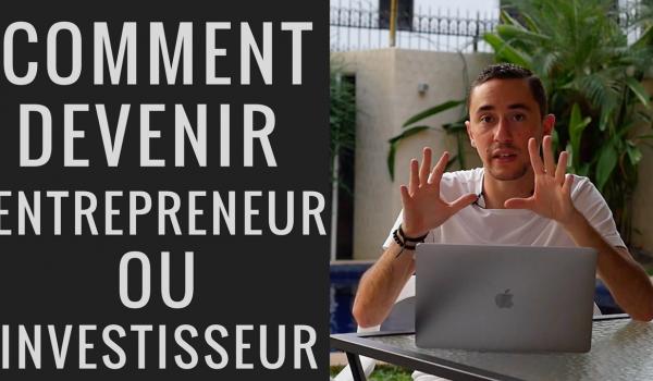 comment-devenir-entrepreneur-ou-investisseur