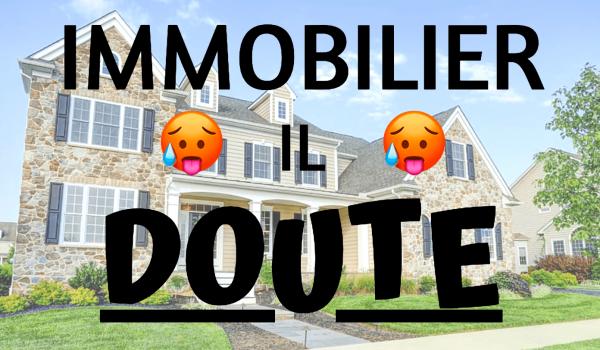 comment-ne-plus-douter-en-immobilier