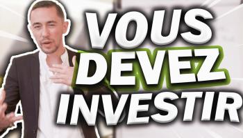 pourquo-vous-devez-investir