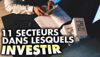 11-secteurs-dans-lesquels-investir